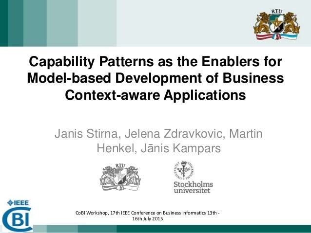 CoBI Workshop, 17th IEEE Conference on Business Informatics 13th - 16th July 2015 Capability Patterns as the Enablers for ...
