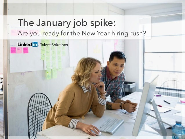 Are you ready for the New Year hiring rush? The January job spike: