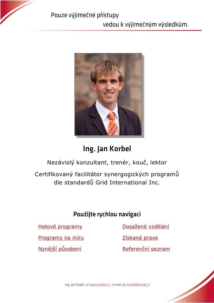 Nezávislý konzultant, trenér, kouč, lektorCertifikovaný facilitátor synergogických programů       dle standardů Grid Inter...