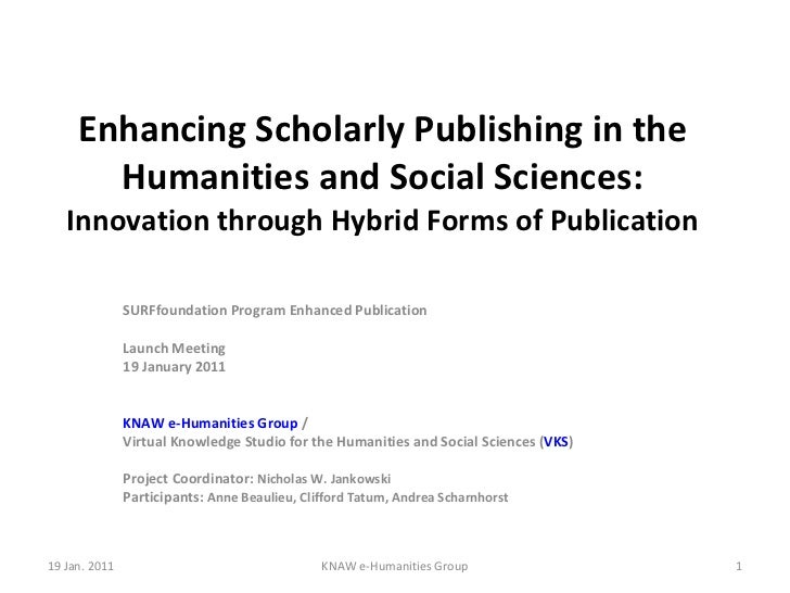 Enhancing Scholarly Publishing in the Humanities and Social Sciences: Innovation through Hybrid Forms of Publication SURFf...