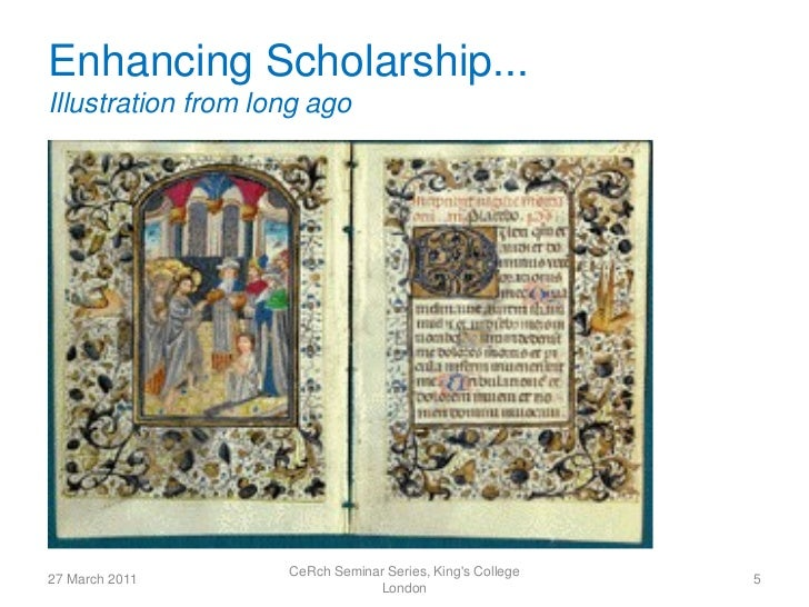 Enhancing Scholarship...Illustration from long ago                    CeRch Seminar Series, Kings College27 March 2011    ...