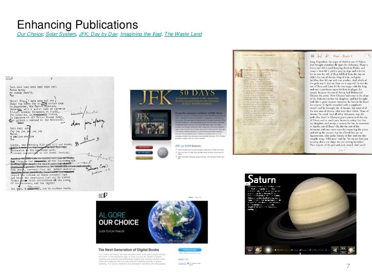 Enhancing PublicationsOur Choice; Solar System, JFK: Day by Day; Imagining the Iliad, The Waste Land                      ...