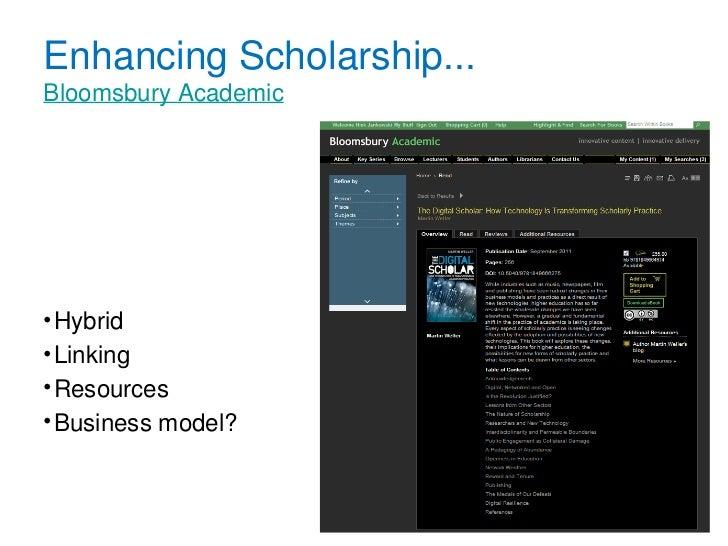 Enhancing Scholarship...Bloomsbury Academic• Hybrid• Linking• Resources• Business model?
