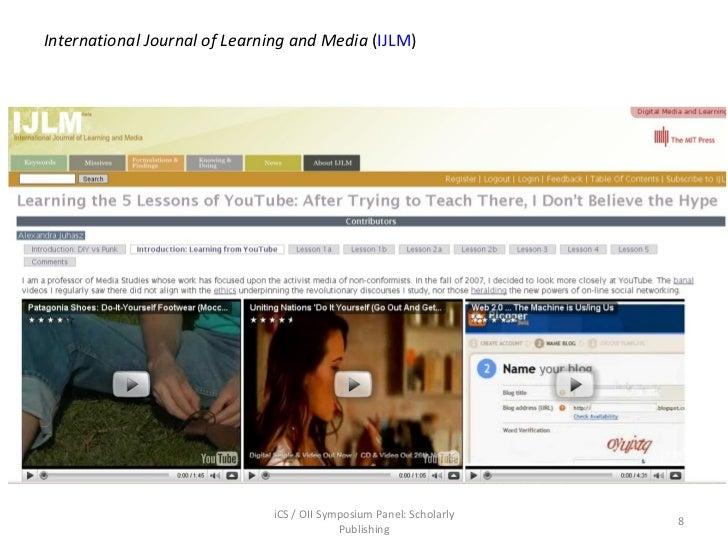 International Journal of Learning and Media  ( IJLM ) iCS / OII Symposium Panel: Scholarly Publishing