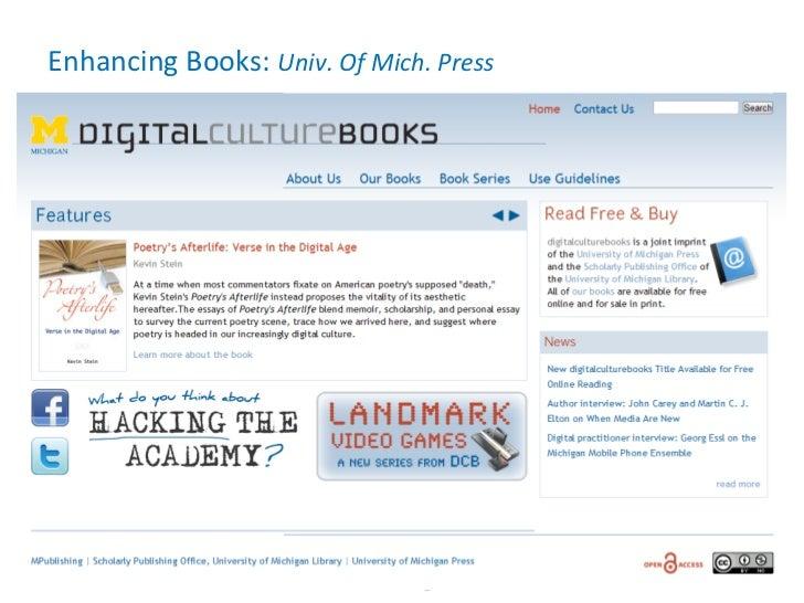 Enhancing Books:  Univ. Of Mich. Press iCS / OII Symposium Panel: Scholarly Publishing