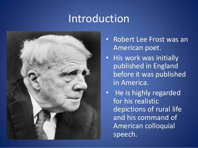 The themes of isolation extinction and mans limitations in the poetry of robert frost