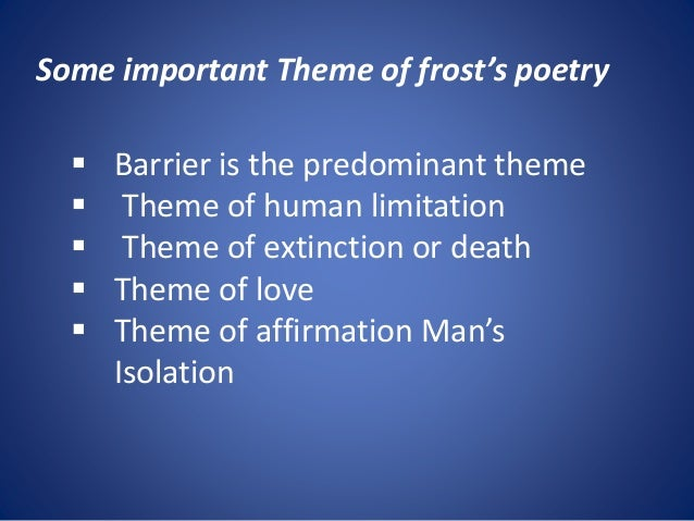 the use of a historical theme in robert frosts poem the gift outright Short frost bio robert lee frost (named after southern general robert e lee) was born on 26 march 1874 in san francisco, california to isabelle moodie.