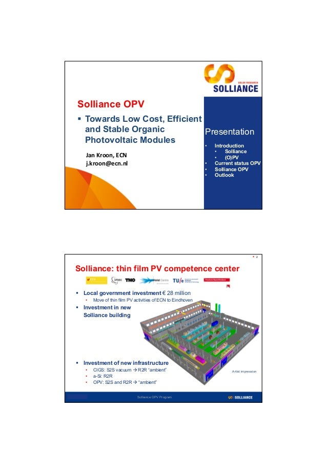 Solliance OPV      Towards Low Cost, Efficient       and Stable Organic          Presentation       Photovoltaic Modules ...