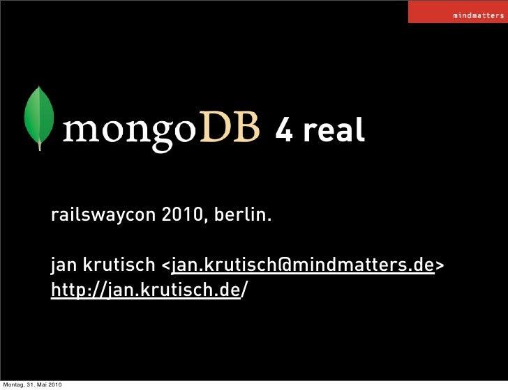 4 real                  railswaycon 2010, berlin.                  jan krutisch <jan.krutisch@mindmatters.de>             ...