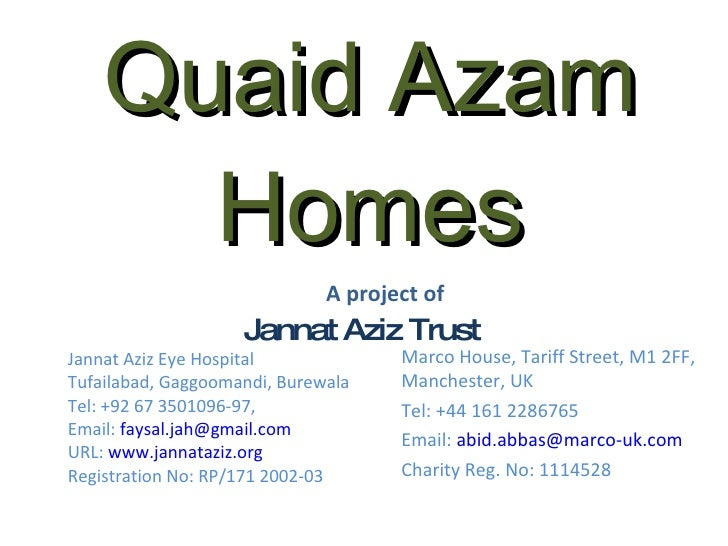 Quaid Azam Homes Jannat Aziz Trust Jannat Aziz Eye Hospital Tufailabad, Gaggoomandi, Burewala Tel: +92 67 3501096-97,  Ema...