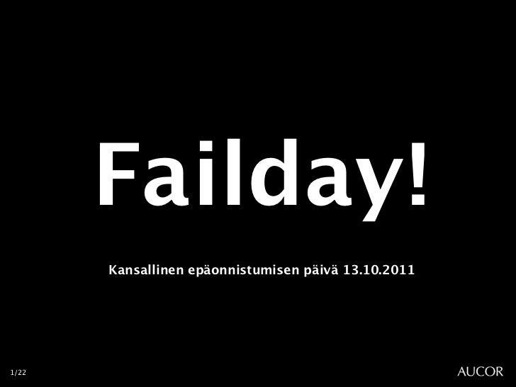 Failday           !       Kansallinen epäonnistumisen päivä 13.10.20111/22