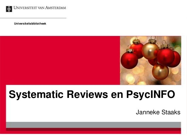 UniversiteitsbibliotheekSystematic Reviews en PsycINFO                           Janneke Staaks