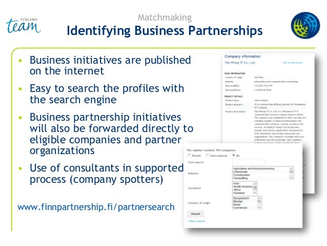 Matchmaking Identifying Business Partnerships • Business initiatives are published on the internet • Easy to search the pr...