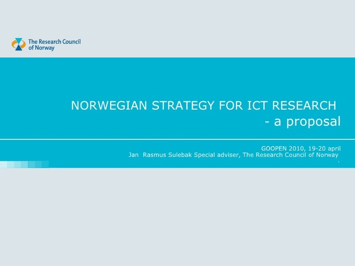 NORWEGIAN STRATEGY FOR ICT RESEARCH                           - a proposal                                                ...