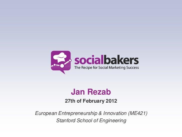Jan Rezab            27th of February 2012European Entrepreneurship & Innovation (ME421)        Stanford School of Enginee...