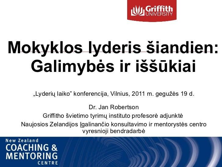 """Mokyklos lyderis šiandien: Galimybės ir iššūkiai """" Lyderių laiko """"  konferencija , Vilnius,  2011 m. gegužės  19  d. Dr. J..."""