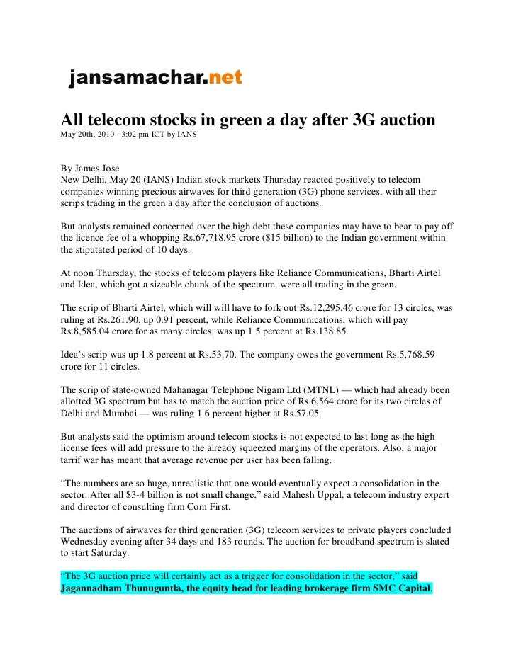 All telecom stocks in green a day after 3G auction May 20th, 2010 - 3:02 pm ICT by IANS    By James Jose New Delhi, May 20...
