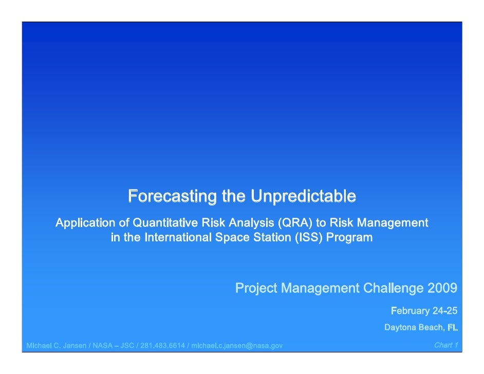 Forecasting the Unpredictable        Application of Quantitative Risk Analysis (QRA) to Risk Management                  i...