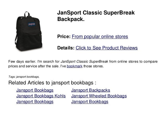 JanSport Classic SuperBreakBackpack.Price: From popular online storesDetails: Click to See Product ReviewsFew days earlier...