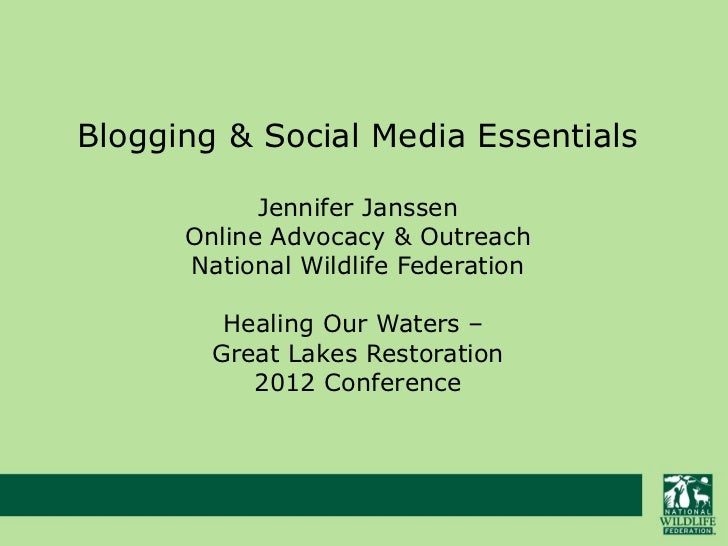 Blogging & Social Media Essentials            Jennifer Janssen      Online Advocacy & Outreach      National Wildlife Fede...