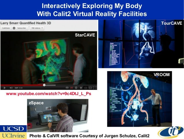 Interactively Exploring My Body            With Calit2 Virtual Reality Facilities                                         ...