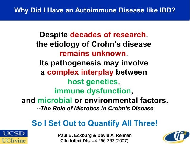 Why Did I Have an Autoimmune Disease like IBD?      Despite decades of research,     the etiology of Crohns disease       ...