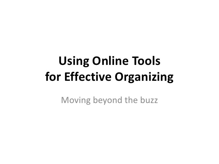Using Online Tools for Effective Organizing<br />Moving beyond the buzz<br />