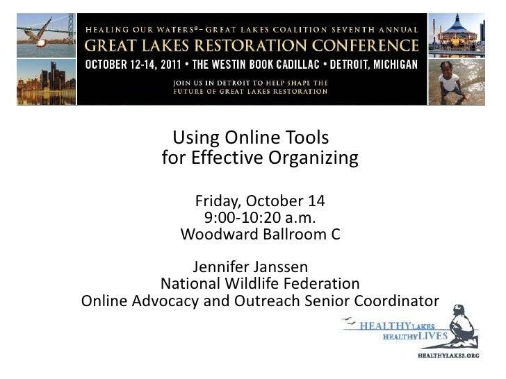 Using Online Tools for Effective Organizing Friday, October 149:00-10:20 a.m.Woodward Ballroom C<br />Jennifer Janssen Nat...