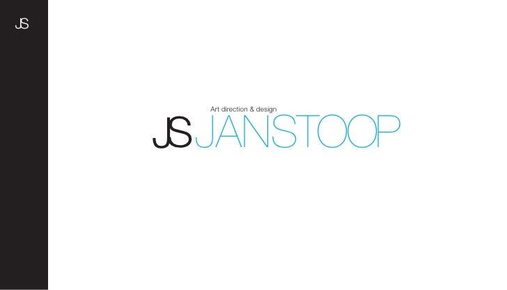 JS            Art direction & design          JS JANSTOOP