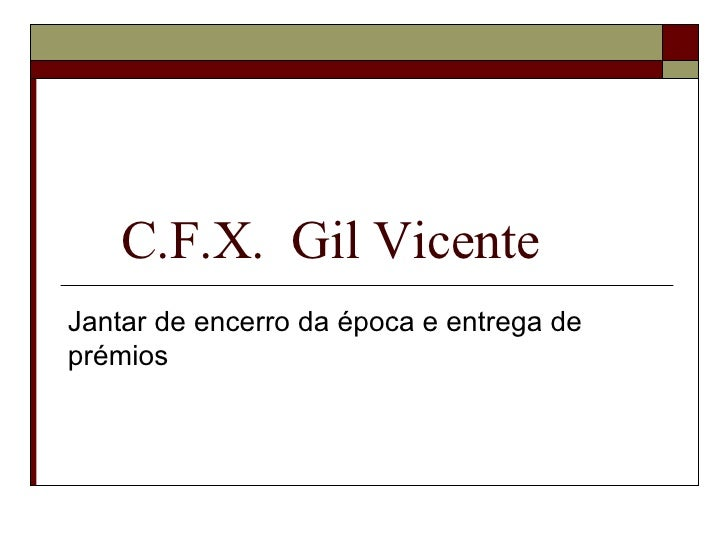 C.F.X.  Gil Vicente Jantar de encerro da época e entrega de prémios