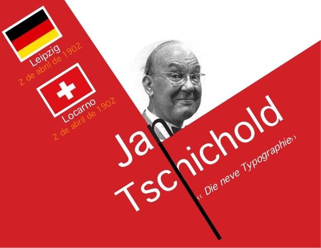 Tschichold  ‹‹ Die neve Typographie››  Leipzig  2 de abril de 1902  Locarno  2 de abril de 1902  Jan