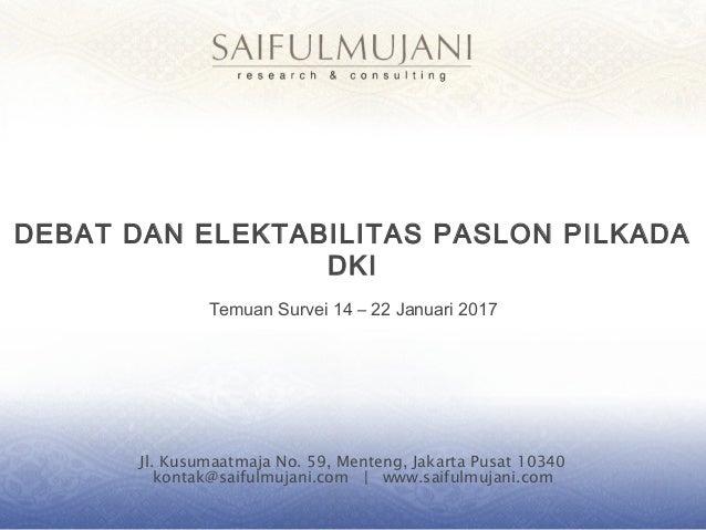 Jl. Kusumaatmaja No. 59, Menteng, Jakarta Pusat 10340 kontak@saifulmujani.com   www.saifulmujani.com DEBAT DAN ELEKTABILIT...