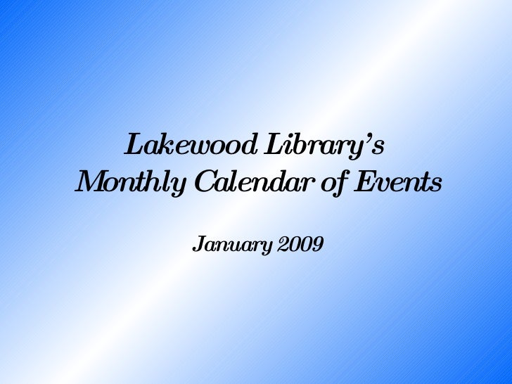 Lakewood Library's  Monthly Calendar of Events January 2009