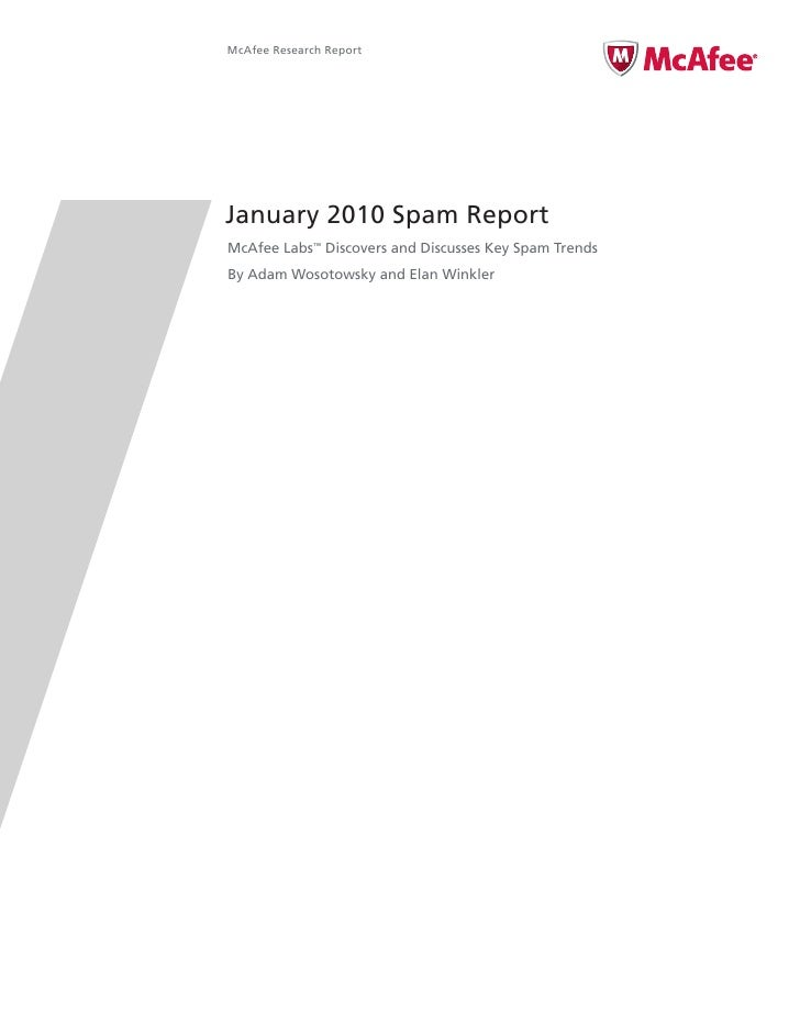 McAfee Research Report     January 2010 Spam Report McAfee Labs™ Discovers and Discusses Key Spam Trends By Adam Wosotowsk...