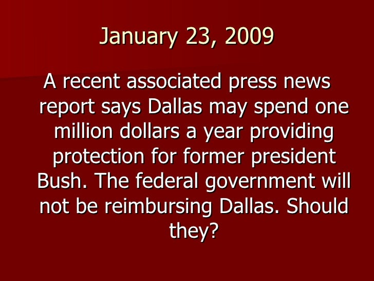 January 23, 2009 <ul><li>A recent associated press news report says Dallas may spend one million dollars a year providing ...