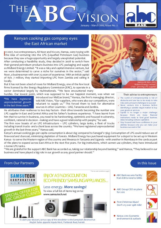 January - March 2012, Issue No. 2ABC Bank secures facilityfrom EIB to lend to SMEsKenya: 2012 Economicenvironment & outloo...