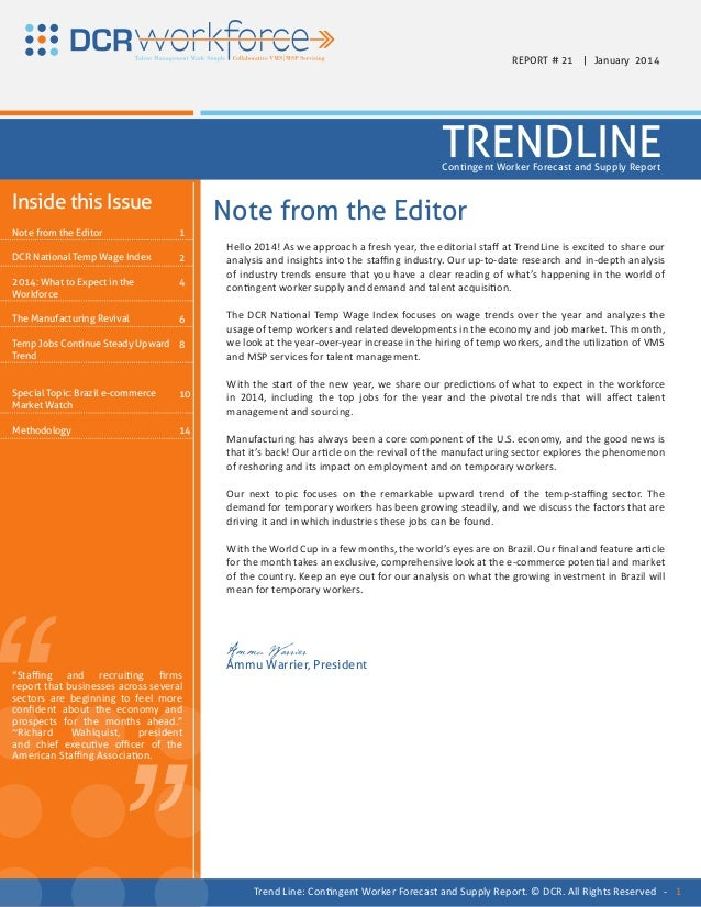 REPORT # 21 | January 2014  TRENDLINE Contingent Worker Forecast and Supply Report  Inside this Issue Note from the Editor...