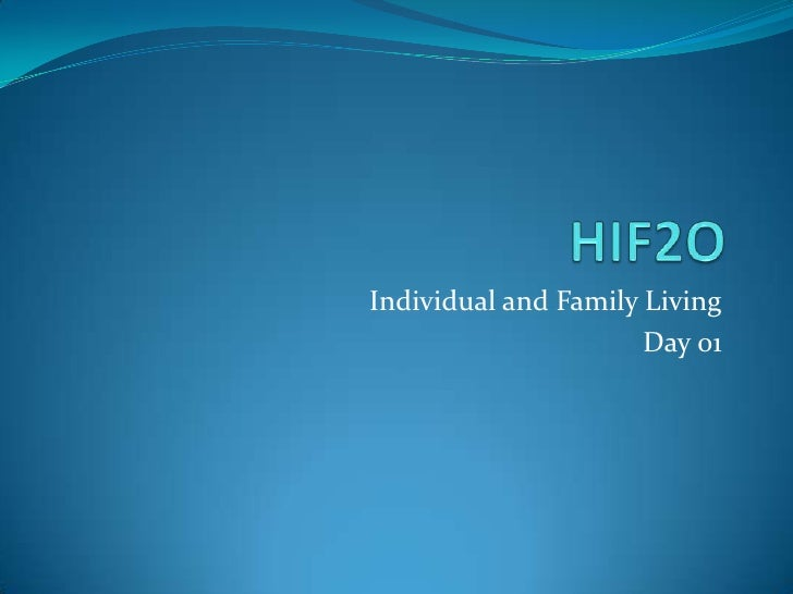 HIF2O<br />Individual and Family Living<br />Day 01<br />
