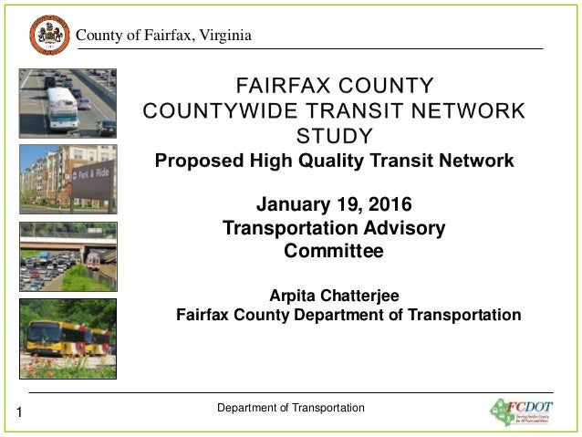 County of Fairfax, Virginia Department of Transportation 1 January 19, 2016 Transportation Advisory Committee Arpita Chatt...