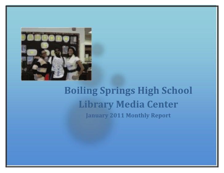 Boiling Springs High School Library Media CenterJanuary 2011 Monthly Report 26384251739084<br />Boiling Springs High Schoo...