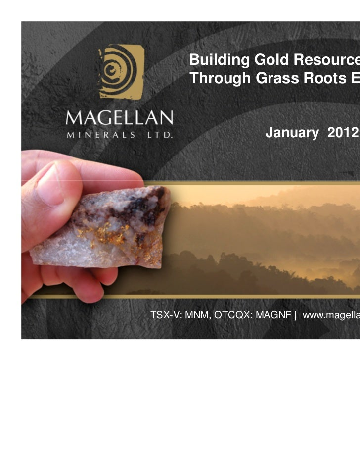 Building Gold Resources in Brazil       Through Grass Roots Exploration                     January 2012TSX-V: MNM, OTCQX:...