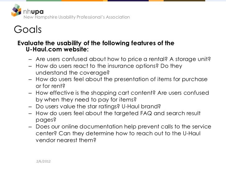 New Hampshire Usability Professional's AssociationGoalsEvaluate the usability of the following features of the  U-Haul.com...