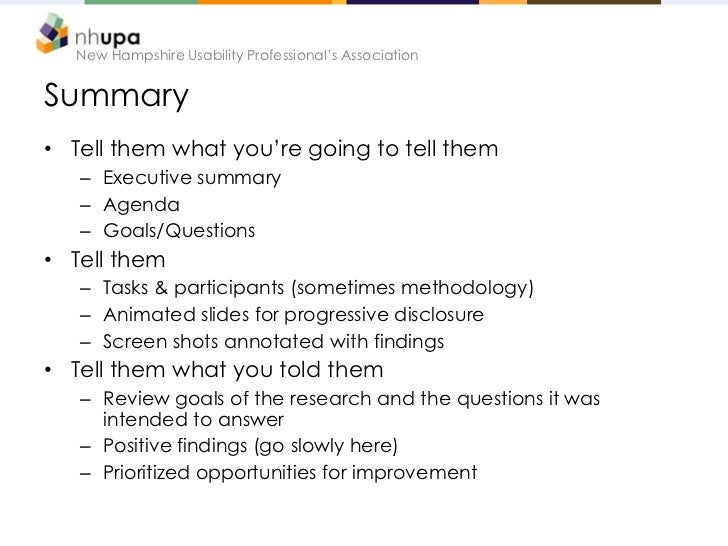 New Hampshire Usability Professional's AssociationSummary• Tell them what you're going to tell them   – Executive summary ...