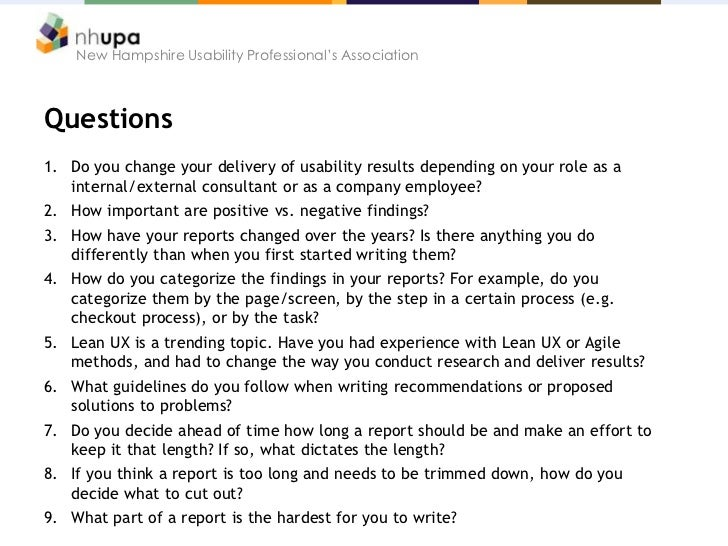 New Hampshire Usability Professional's AssociationQuestions1. Do you change your delivery of usability results depending o...
