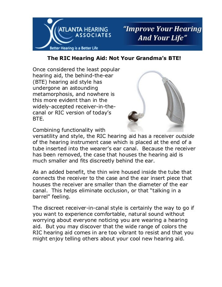 The RIC Hearing Aid: Not Your Grandma's BTE!Once considered the least popularhearing aid, the behind-the-ear(BTE) hearing ...