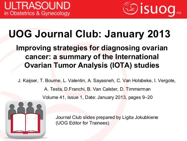 UOG Journal Club: January 2013 Improving strategies for diagnosing ovarian   cancer: a summary of the International   Ovar...
