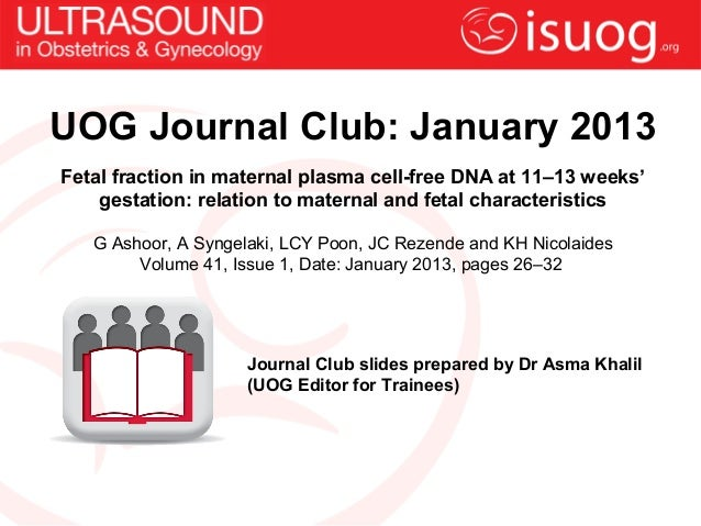 UOG Journal Club: January 2013Fetal fraction in maternal plasma cell-free DNA at 11–13 weeks'gestation: relation to matern...
