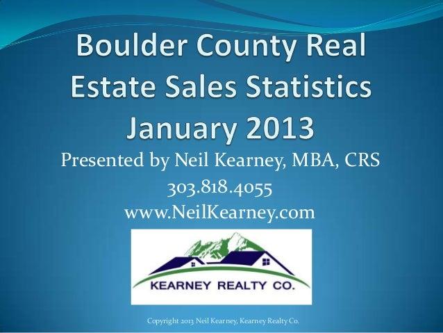 Presented by Neil Kearney, MBA, CRS            303.818.4055       www.NeilKearney.com         Copyright 2013 Neil Kearney,...