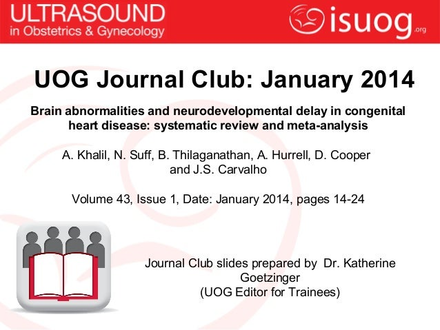 UOG Journal Club: January 2014 Brain abnormalities and neurodevelopmental delay in congenital heart disease: systematic re...