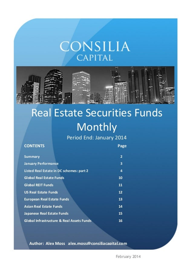 Real Estate Securities Funds Monthly Period End: January 2014 CONTENTS  Page  Summary  2  January Performance  3  Listed R...